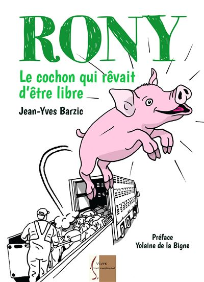 Rony, le cochon qui rêvait d'être libre