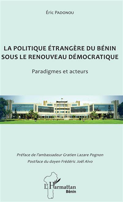 La politique étrangère du Bénin sous le renouveau démocratique - Paradigmes et acteurs