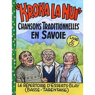 Kroka la Nui. Chansons traditionnelles en Savoie