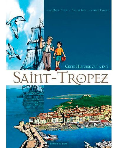 Cette histoire qui a fait St-Tropez