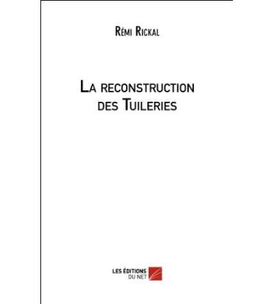 La reconstruction des tuileries