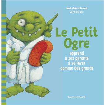 Le Petit OgreLe petit ogre apprend a ses parents a se laver comme des gra