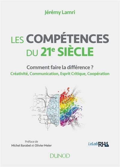 Les compétences du 21e siècle - 9782100789986 - 16,99 €
