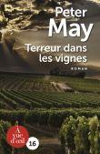 Terreur dans les vignes / Peter May | May, Peter (1951-....) - romancier. Auteur