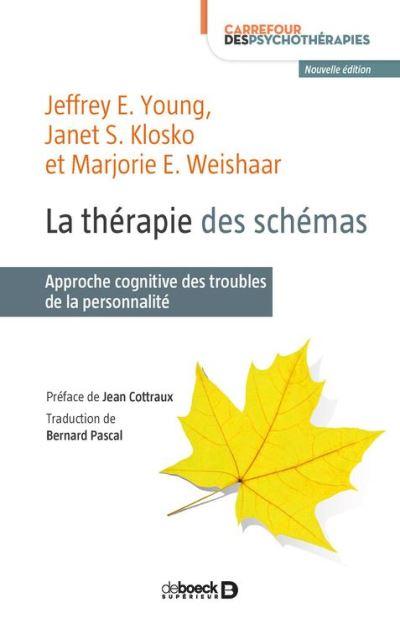 La thérapie des schémas - Approche cognitive des troubles de la personnalité - 9782807311824 - 32,99 €