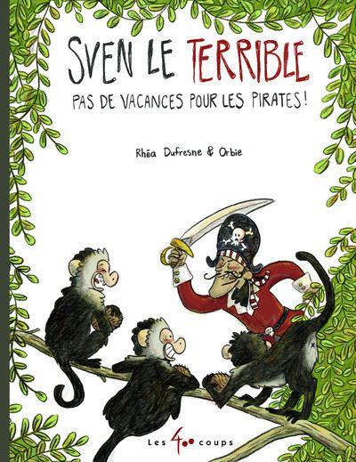 Sven le Terrible Pas de vacances pour les pirates !