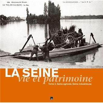La Seine, vie et patrimoine