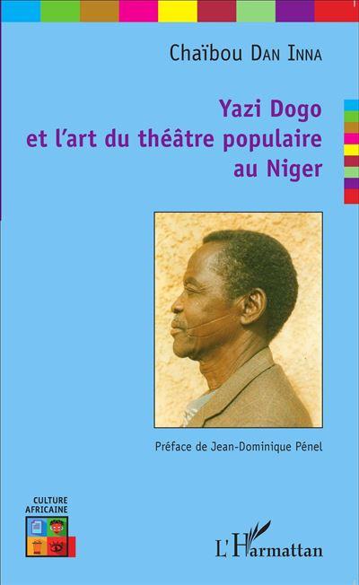 Yazi Dogo et l'art du théâtre populaire au Niger