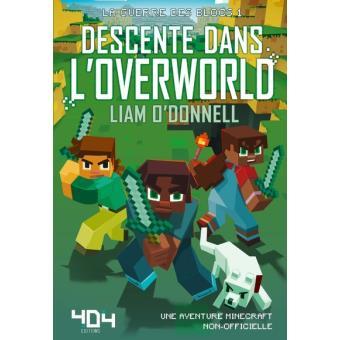 La guerre des blocs - Minecraft Tome 1 : Descente dans l'overworld