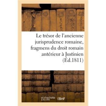 Le tresor de l'ancienne jurisprudence romaine, ou collection