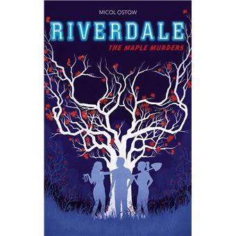 Riverdale Tome 3 The Maple Murders