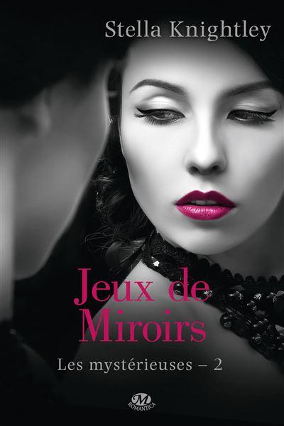 Les Mystérieuses, T2 : Jeux de miroir