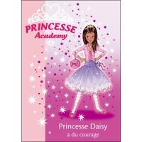 Princesse Academy 03 - Princesse Daisy a du courage