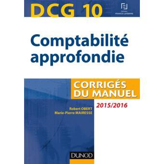 DCG 10 - Comptabilité approfondie 2015/2016 - 6e éd - Corrigés du manuel