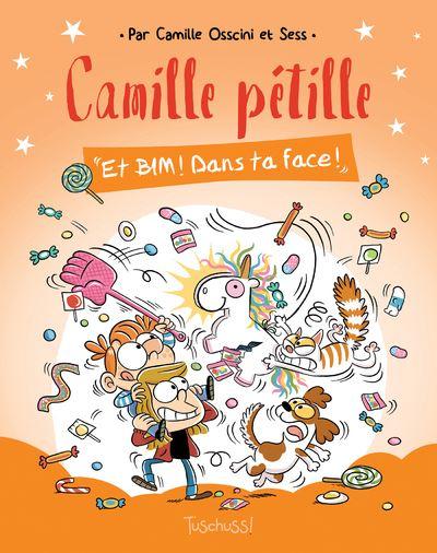 Camille pétille - tome 2 Et bim ! Dans ta face !