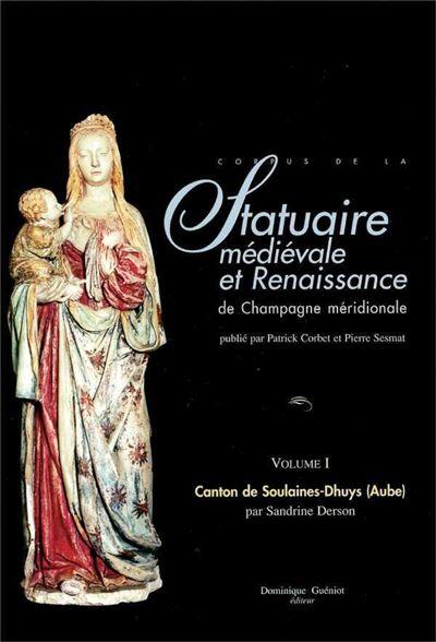 Statuaire médiévale et renaissance de Champagne méridionale