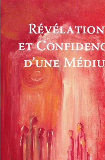Révélations et confidences d'une médium