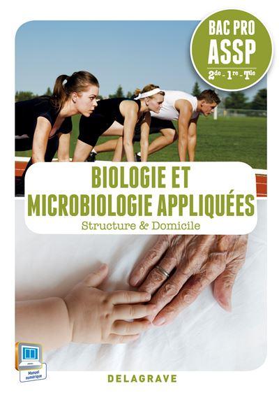 Biologie et microbiologie appliquées 2de, 1ère, Term Bac Pro ASSP