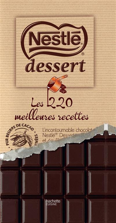Nestlé Desserts les 200 meilleures recettes