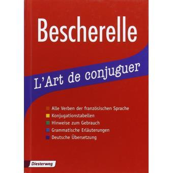Le Nouveau Bescherelle L Art De Conjuguer Dictionnaire De Verbes Francais Langue De Base Allemand Langue Enseignee Francais Relie Collectif Achat Livre Fnac