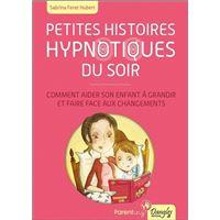 Petites histoires hypnotiques du soir - Comment aider son enfant à grandir...