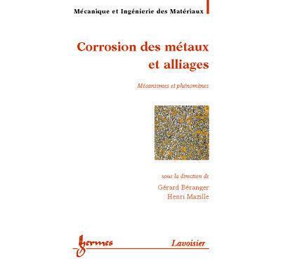 Corrosion des métaux et alliages : mécanismes et phénomènes