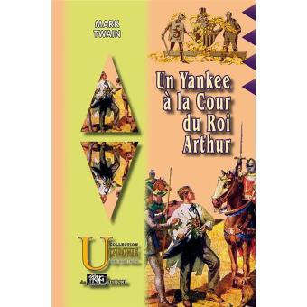 Un yankee à la cour du roi Arthur - broché - Mark Twain