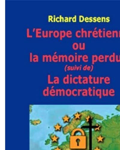 L'Europe chrétienne ou la mémoire perdue (suivi de) La dictature démocratique