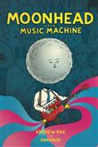 Moonhead and the music machine