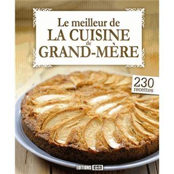 Le meilleur de la cuisine de grand m re cartonn collectif achat livre fnac - La cuisine de grand mere angouleme ...