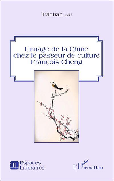 L'image de la Chine chez le passeur de culture François Cheng