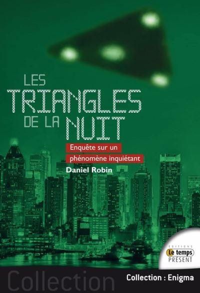 Les triangles de la nuit - Enquête sur un phénomène inquiétant - 9782351854860 - 16,99 €