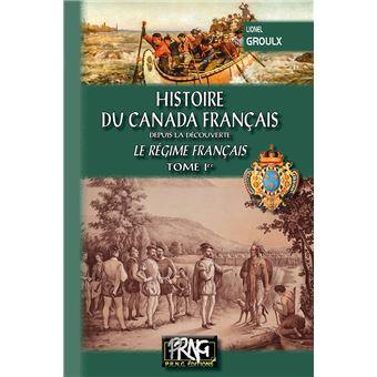 Histoire du canada franþais depuis la decouverte,1:le regime