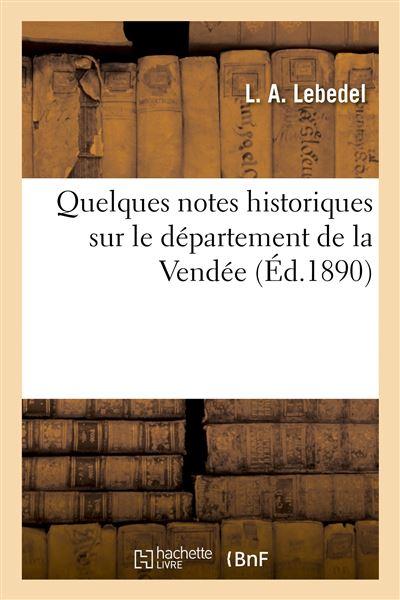 Quelues notes historiques sur le département de la Vendée
