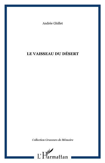 Le vaisseau du desert