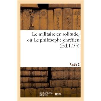Le militaire en solitude, ou Le philosophe chrétien. Partie 2