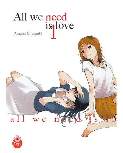 All we need is love - Tome 1 : All we need is love