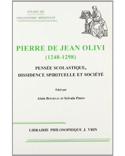 Pierre de jean olivi:pensee scolastique dissid.spiritalien e