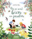 On se sent bien au jardin | Pellissier, Caroline (1971-....). Auteur