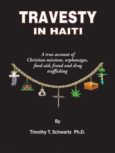 travesty in haiti a true account of christian miions orphanages fraud food aid and drug trafficking jpg