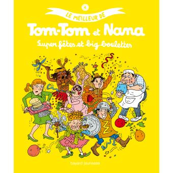 Tom-Tom et NanaSuper fêtes et big boulettes - Le meilleur de Tom-Tom et Nana