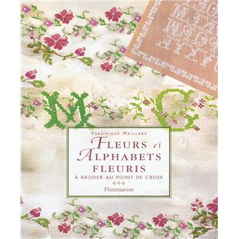 Fleurs et alphabets fleuris a broder au point de croix à broder au point de croix - broché ...