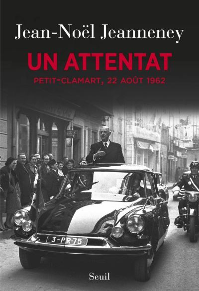 Un attentat. Petit-Clamart, 22 août 1962 - Petit-Clamart, 22 août 1962 - 9782021301557 - 14,99 €