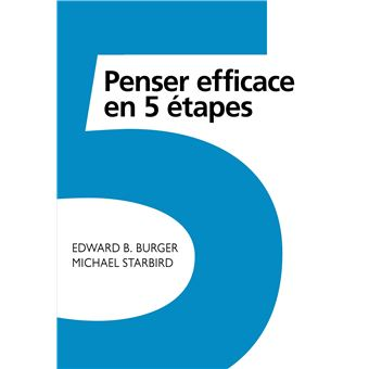 penser efficace en 5 tapes broch edward burger michael starbird achat livre fnac. Black Bedroom Furniture Sets. Home Design Ideas