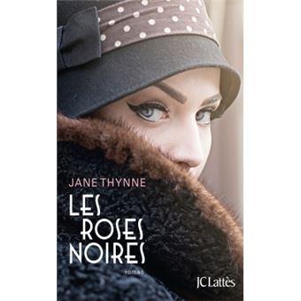 Acheter Des Roses Noires les roses noires - broché - jane thynne - achat livre ou ebook | fnac