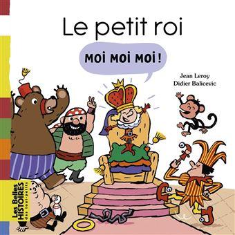 Le petit roi Moi Moi Moi !