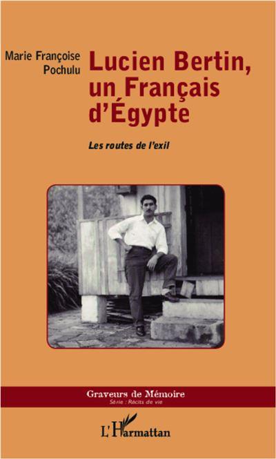 Lucien Bertin, un français d'Egypte