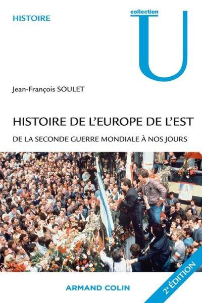 Histoire de l'Europe de l'Est - De la Seconde Guerre mondiale à nos jours - 9782200254292 - 22,99 €