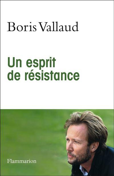 Un esprit de résistance - Dernier livre de Boris Vallaud - Précommande &  date de sortie | fnac