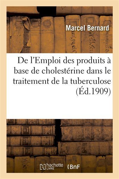 De l'Emploi des produits à base de cholestérine dans le traitement de la tuberculose